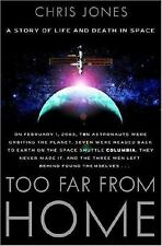 Too Far from Home : A Story of Life and Death in Space by Chris Jones (2007, Har