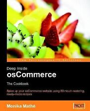 Deep Inside osCommerce: The Cookbook: Ready-to-use recipes to customize and exte