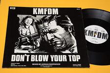"""KMFDM 12"""" DON'T BLOW YOUR TOP ORIG UK 1988 EX"""