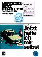 JETZT HELFE ICH MIR SELBST 70 MERCEDES BENZ 200D 220D 240D 300D 300TD 1976-1984