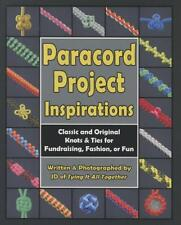 Paracord Project Inspirations: Classic and Original Knots & Ties for Fundraisin