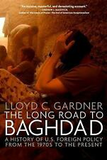 The Long Road to Baghdad: A History of U.S. Foreign Policy from the 1970s to the
