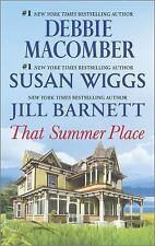 Debbie Macomber, Susan Wiggs and Jill Barnett That Summer Place 3 stories