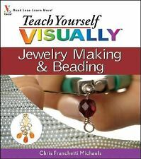 Teach Yourself Visually Jewelry Making & Beading by Chris Franchetti Michael