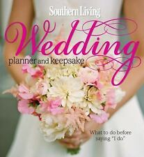 "Southern Living Wedding Planner and Keepsake: What To Do Before Saying ""I Do"" b"