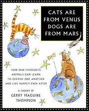 Gerry Maguire Thompson Cats are from Venus, Dogs are from Mars: How Our Favourit
