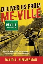 Deliver Us from Me-Ville by David A. Zimmerman (2008, Paperback, New Edition)