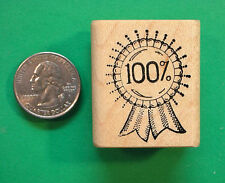 100% Ribbon, Teachers Rubber Stamp, Wood Mounted
