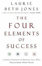 The Four Elements of Success: A Simple Personality Profile that will Transform Y