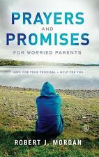 Prayers and Promises for Worried Parents : Hope for Your Prodigal - Help for...