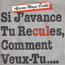 "7"" 45 TOURS FRANCE AFRICAN MAGIC COMBO ""Si J'avance Toi Tu Recules"" 1981 DISCO"