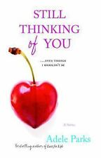 BRAND NEW BOOK Still Thinking of You by Adele Parks (2006, Paperback)