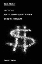 Duane Michals: Foto Follies: How Photography Lost its Virginity on the Way to th