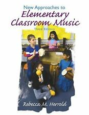 New Approaches to Elementary Classroom Music (3rd Edition) by Herrold, Rebecca