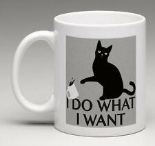 I DO WHAT I WANT Cat Coffee Mug Tea Cup Gift Funny Silly