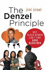 The Denzel Principle: Why Black Women Can't Find Good Black Men-ExLibrary