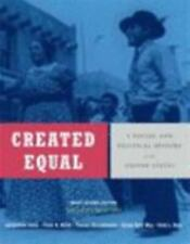 Created Equal : A Social and Political History of the United States by Vicki...