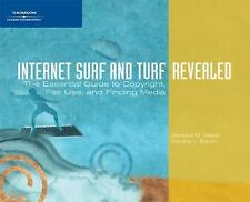 Internet Surf and Turf-Revealed: The Essential Guide to Copyright, Fair Use, and