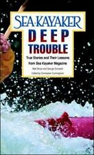 Sea Kayaker's Deep Trouble: True Stories and Their Lessons from Sea Kayaker Mag