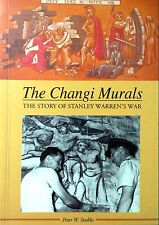 The Changi Murals: The Story of Stanley Warren's War - Peter W Stubbs