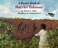 A Picture Book of Harriet Tubman by David A. Adler (1992, Picture Book)
