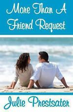 More Than a Friend Request by Julie Prestsater (2012, Paperback)