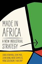 Made in Africa : Learning to Compete in Industry by Carol Newman, John Rand,...