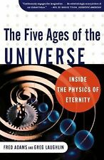 The Five Ages of the Universe : Inside the Physics of Eternity by Fred C....