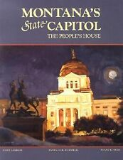 Montana's State Capitol: The People's House, Near, Susan, Lambert, Kirby, Burnha