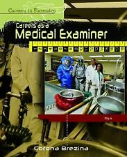 Careers as a Medical Examiner (Careers in Forensics)