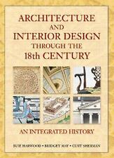 Architecture and Interior Design Through the 18th Century: An Integrated...