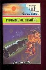 Fleuve Noir Anticipation 704 Georges MURCIE L'homme de lumière 1976 NEUF