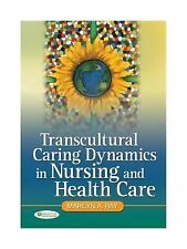 Transcultural Caring Dynamics in Nursing and Health Care by Marilyn Ray and...