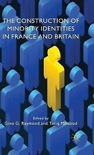 The Construction of Minority Identities in France and Britain by Gino G....