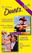 Harlequin Duets: With a Stetson and a Smile; The Bridesmaid's Bet Vol. 1 by...