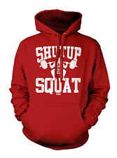 Shut Up And Squat - Gym Workout Exercise Hoodie Sweatshirt