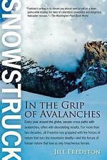 Snowstruck: In the Grip of Avalanches ( Fredston, Jill ) Used - VeryGood