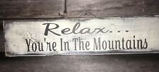 Hand made Relax you're in the mountains Primitive Rustic Country Home Decor