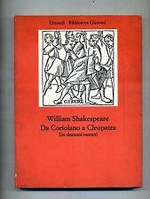 William Shakespeare# DA CORIOLANO A CLEOPATRA - Tre Drammi Romani # Einaudi 1975
