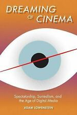 Film and Culture: Dreaming of Cinema : Spectatorship, Surrealism, and the Age...