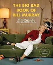 The Big Bad Book of Bill Murray: A Critical Appreciation of the World's Finest A