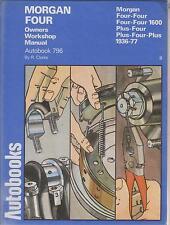 MORGAN 4/4 , 4/4 1600 , PLUS FOUR , PLUS FOUR PLUS 1936 - 1977 WORKSHOP MANUAL