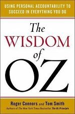 The Wisdom of Oz : Using Personal Accountability to Succeed in Everything You...