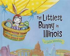 The Littlest Bunny in Illinois: An Easter Adventure by Lily Jacobs (Hardback,...