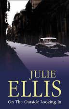 On the Outside Looking in by Ellis, Julie