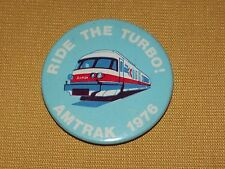 VINTAGE 1976 RIDE THE TURBO AMTRAK TRAIN PIN BACK BUTTON