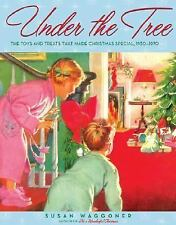 Under the Tree: The Toys and Treats that Made Christmas Special, 1930-1970, Susa