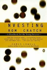 Investing from Scratch: A Handbook for the Young Investor, Lowell, James, Good B
