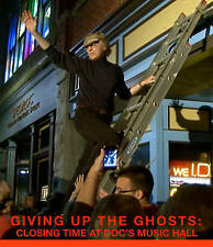 Giving Up the Ghosts: Closing Time at Docs Music (Blu-ray Disc, 2015)