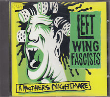 LEFT WING FASCISTS - a mothers nightmare CD